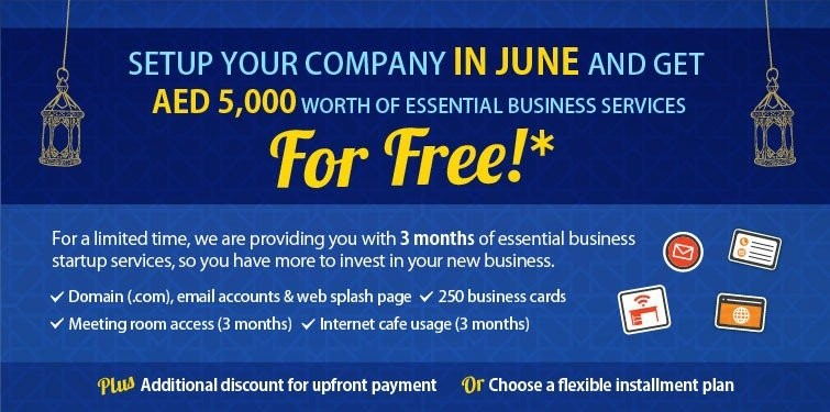 Setup your company in June and get AED 5,000 worth of essential business services