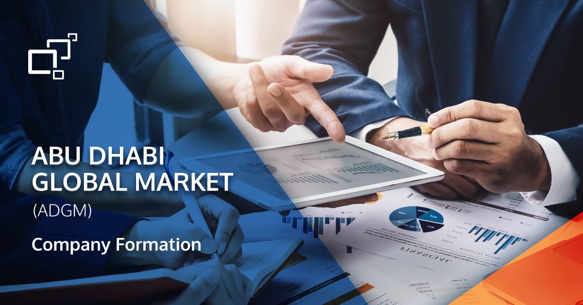 Abu Dhabi Global Market (ADGM) Company Formation