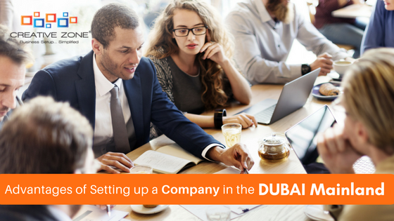 Advantages of Setting up a Company in the Dubai Mainland