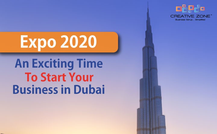 Expo 2020 an Exciting Time for Starting a Business in Dubai