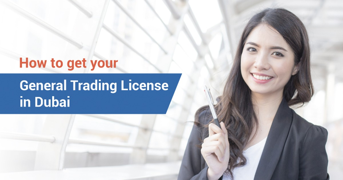 How to get your general trading license in Dubai