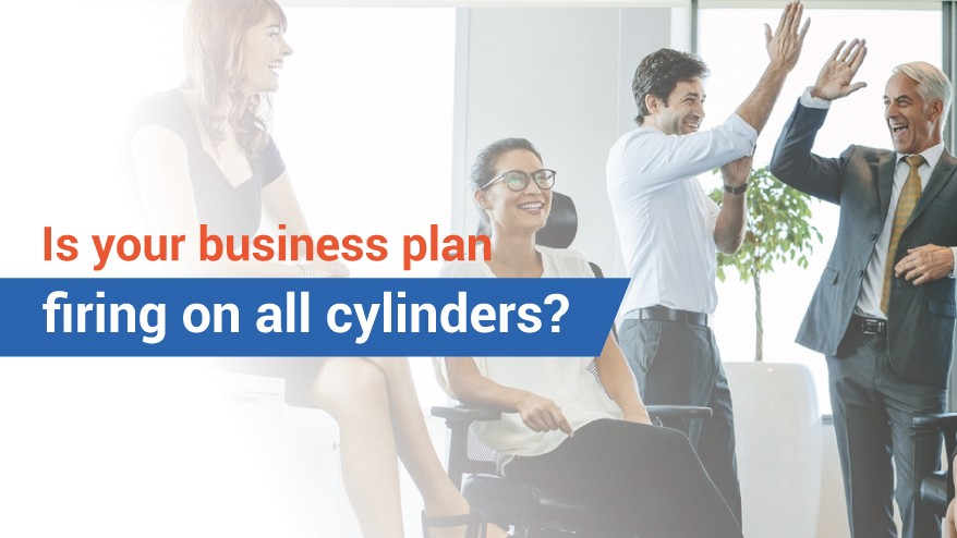 Is your business plan firing on all cylinders