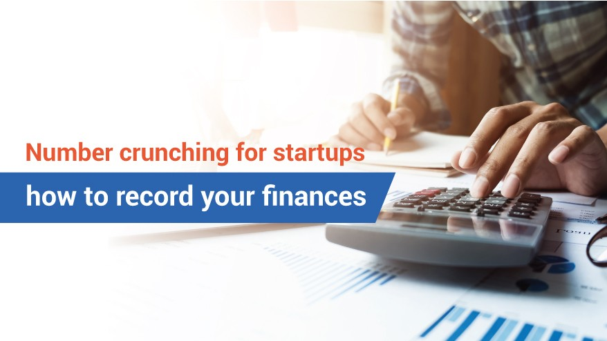 Number crunching for startups – how to record your finances