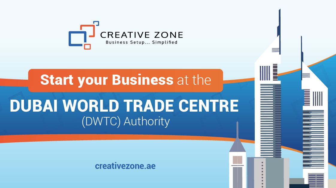Reasons to Start your Business at the Dubai World Trade Centre (DWTC) Authority