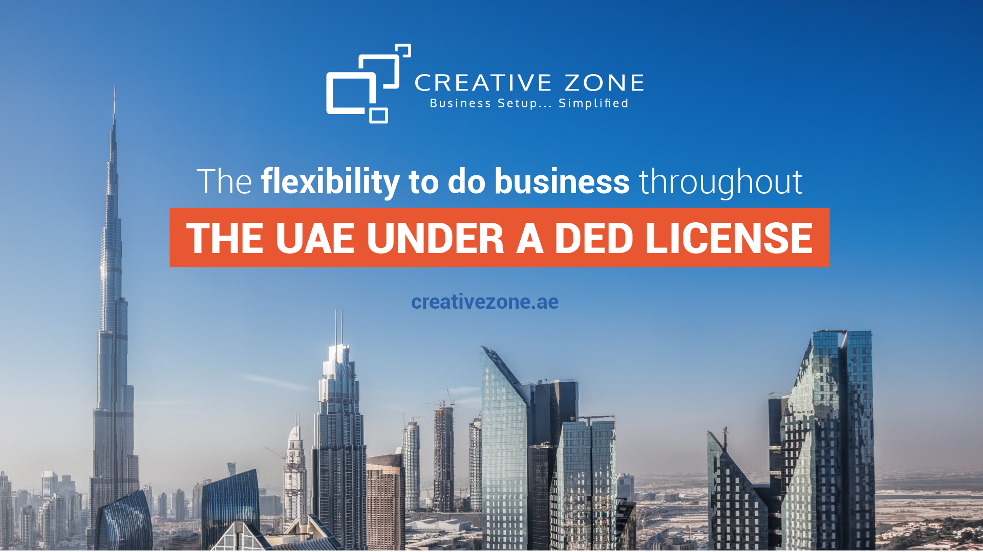 The flexibility to do business throughout the UAE under a DED License