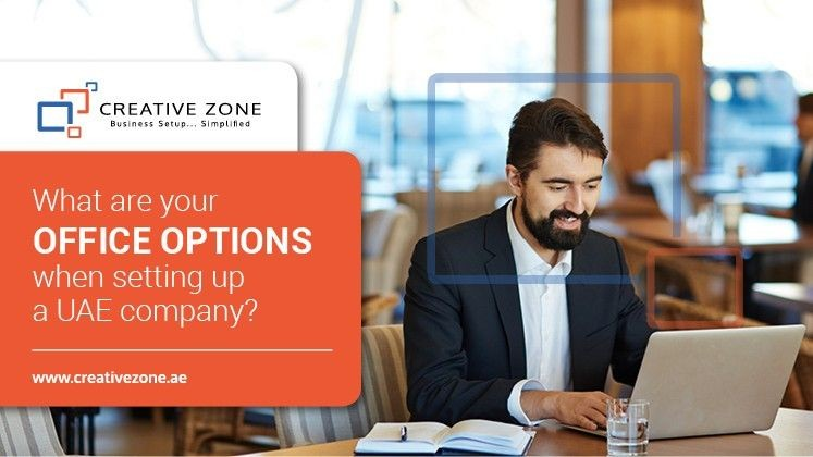 What Are Your Office Options When Setting Up a UAE Company?