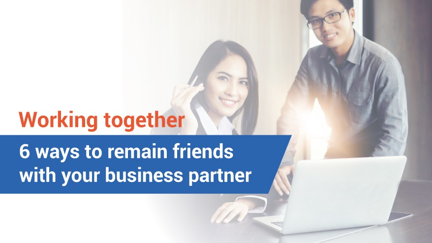 Working together: 6 ways to remain friends with your business partner